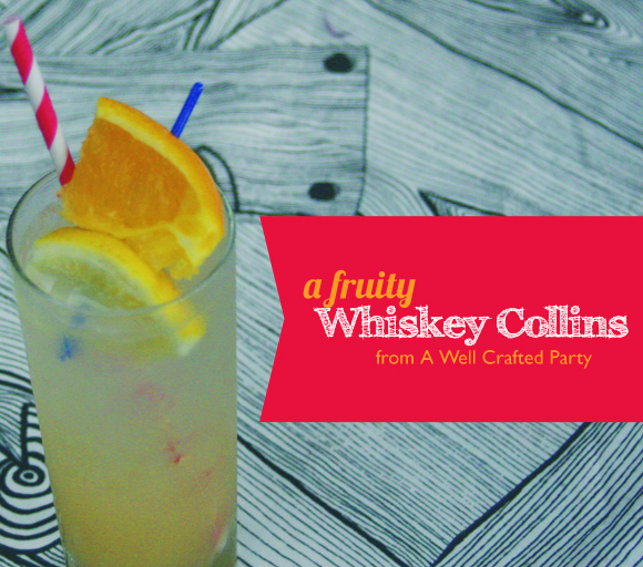 A Fruity Whiskey Collins
