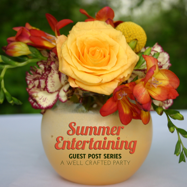 Summer Entertaining Series: Introduction