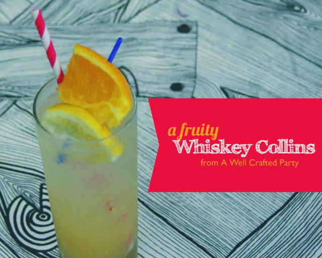 A Fruity Version of the Classic Whiskey Collins