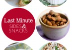Last Minute Sides & Snacks Roundup