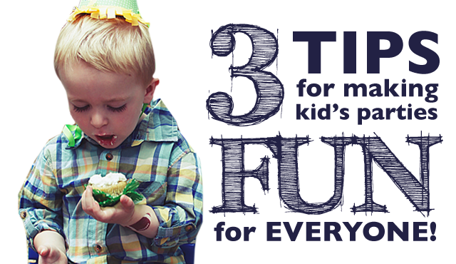 Featured: Three Tips for Making Kid's Parties Fun for Everyone on Cup of Ting