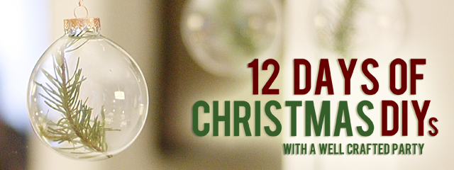 12 Days of Christmas DIYs // A Well Crafted Party