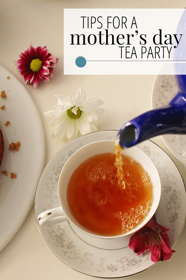 Tips for a Mother's Day Tea