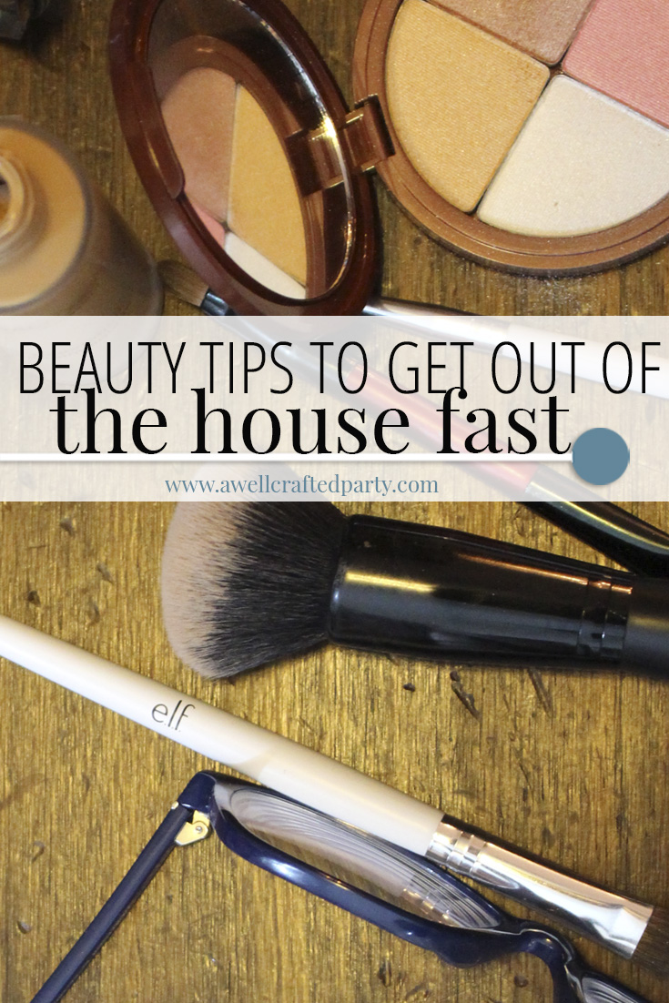 Four Fast Beauty Tips to Get Out the Door in the Morning for a Busy, and Tired Mom